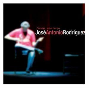 CD José Antonio Rodríguez – Córdoba en el tiempo. En vivo (CD + DVD)