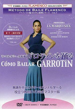 Baile Flamenco La Marquesita – Método de baile flamenco vol. 7. Cómo bailar garrotín