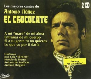 CD Antonio Núñez «El Chocolate» – Los mejores cantes de Antonio Núñez «El Chocolate»