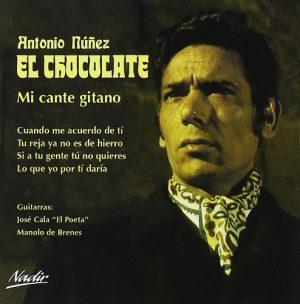 CD Antonio Núñez «El Chocolate» – Mi cante gitano