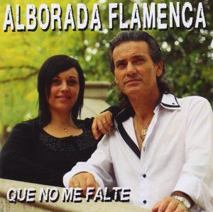 CD Alborada Flamenca – Que no me falte