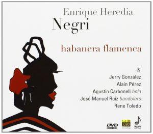 DVD Enrique Heredia Negri – Habanera flamenca