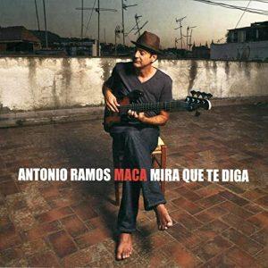 CD Antonio Ramos «Maca» – Mira que te diga