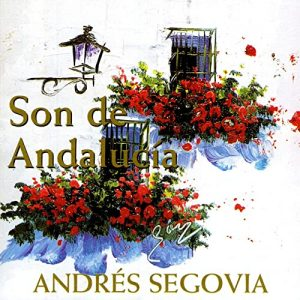 CD Andrés Segovia – Son de Andalucía