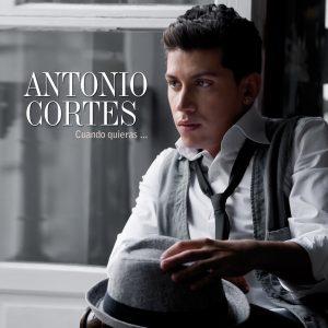 CD Antonio Cortés – Cuando quieras, donde quieras, como quieras