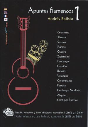 Guitarra Flamenca Andrés Batista – Apuntes flamencos vol. 1 (Libro + CD)