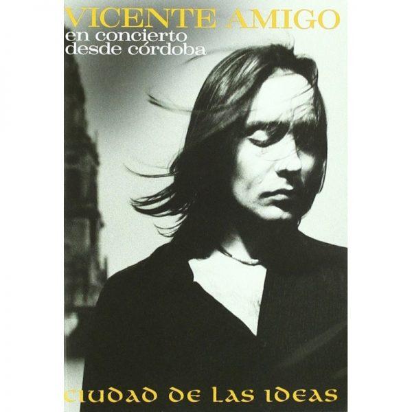 DVD Vicente Amigo – Ciudad de las ideas. En concierto desde Córdoba