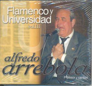 CD Alfredo Arrebola – Flamenco y Universidad vol.III